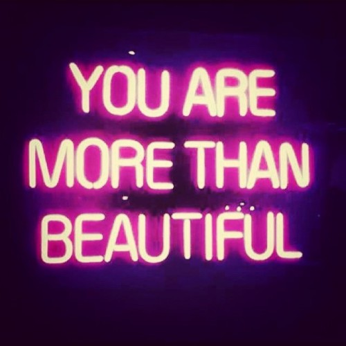 You are more than beautiful, Beautiful Women, Neon Light