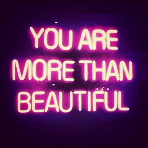 You are more than beautiful, Beautiful Women, Neon Light
